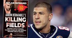 Aaron Hernandez Documentary 'Killing Fields' Uncovers Shocking New Revelations
