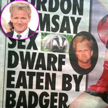 //gordon ramsay sex dwarf eaten badger inf