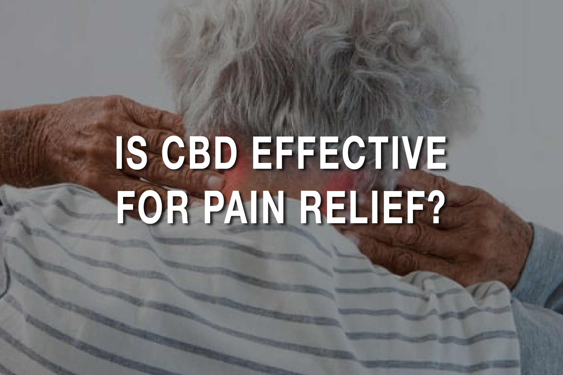Does CBD Work For Pain Relief?